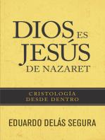 Dios es Jesús de Nazaret: Cristología desde dentro