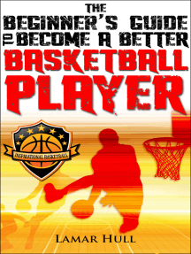 The Beginner's Guide to Become a Better Basketball Player