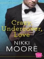 Crazy, Undercover, Love