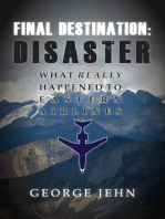 Final Destination: Disaster: What Really Happened To Eastern Airlines