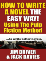 How To Write A Novel The Easy Way Using The Pulp Fiction Method To Write Better Novels