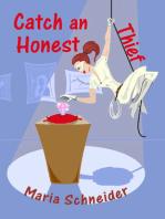 Catch an Honest Thief
