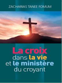 La Croix Dans la Vie et le Ministère du Croyant