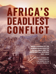 Africa's Deadliest Conflict: Media Coverage of the Humanitarian Disaster in the Congo and the United Nations Response, 1997–2008