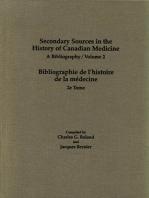 Secondary Sources in the History of Canadian Medicine: A Bibliography / Bibliographie de l'Histoire de la Médecine / Volume 2