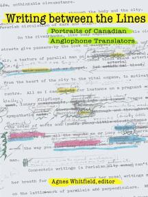 Writing between the Lines: Portraits of Canadian Anglophone Translators