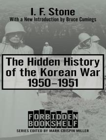 The Hidden History of the Korean War, 1950–1951