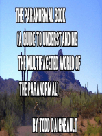The Paranormal Book (A Guide to Understanding the Multifaceted World Of the Paranormal)