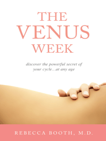 The Venus Week: Discover the Powerful Secret of Your Cycle...at Any Age (Revised Edition)
