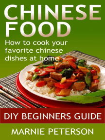 Chinese Food: How to Cook Your Favorite Chinese Dishes At Home