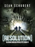 Resolution (Alaskan Undead Apocalypse Book 4)