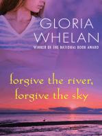 Forgive the River, Forgive the Sky