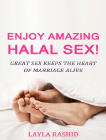 Enjoy Amazing Halal Sex!: Great Sex Keeps the Heart of Marriage Alive