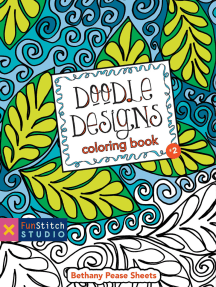 Doodle Designs Coloring Book: 18 Fun Designs + See How Colors Play Together + Creative Ideas
