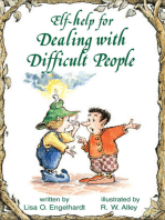Elf-help for Dealing with Difficult People