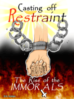 Casting off Restraint