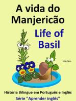 A vida do Manjericão