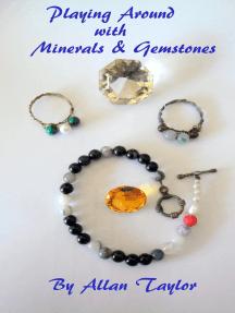 Playing Around with Minerals & Gemstones