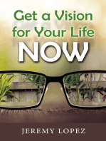 Get A Vision for Your Life Now