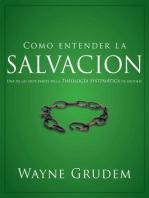 Cómo entender la salvación: Una de las siete partes de la teología sistemática de Grudem