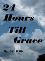 24 Hours Till Grace