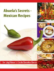 Abuela's Secrets: Mexican Recipes