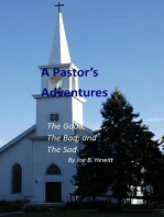 A Pastor's Adventures, the Good, the Bad, and the Sad