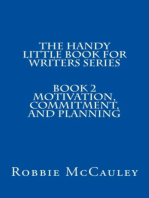 The Handy Little Book for Writers Series. Book 2. Motivation, Commitment, and Planning
