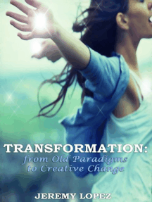 Transformation: from Old Paradigms to Creative Change