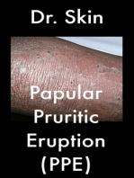 Papular Pruritic Eruption