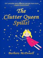 The Clutter Queen Spills!