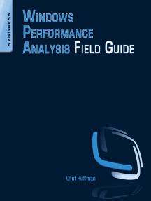 Windows Performance Analysis Field Guide
