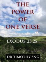 The Power of One Verse Exodus 23:25