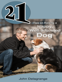 21 Tips on Raising a Happy, Well-adjusted Dog (21 Book Series)