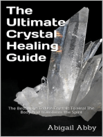 The Ultimate Crystal Healing Guide The Best Ways To Use Crystals To Heal The Body And Transform The Spirit