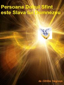 Persoana Duhul Sfînt este Slava lui Dumnezeu