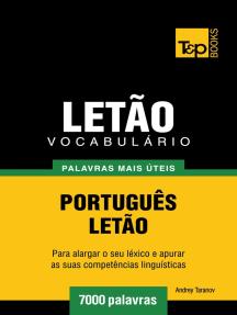 Vocabulário Português-Letão: 7000 palavras mais úteis