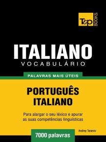 Vocabulário Português-Italiano: 7000 palavras mais úteis