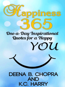 Happiness 365: One-a-Day Inspirational Quotes for a Happy YOU (Happiness 365 Inspirational Series, #1)