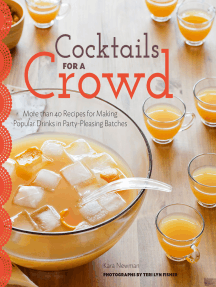 Cocktails for a Crowd: More than 40 Recipes for Making Popular Drinks in Party-Pleasing Batches