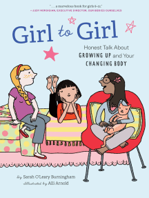Girl to Girl: Honest Talk About Growing Up and Your Changing Body