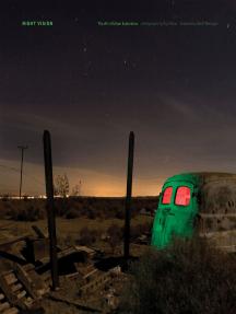 Night Vision: The Art of Urban Exploration