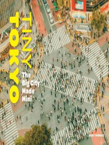 Tiny Tokyo: The Big City Made Mini