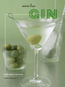 Mini Bar: Gin: A Little Book of Big Drinks