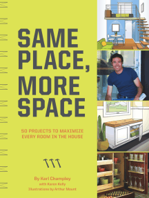 Same Place, More Space: 50 Projects to Maximize Every Room in the House
