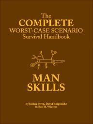 the complete worstcase scenario survival handbook man