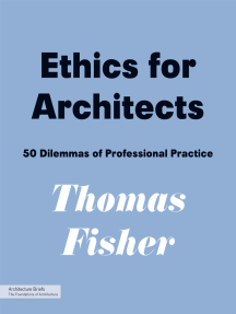 Ethics for Architects: 50 Dilemmas of Professional Practice