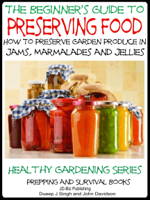A Beginner's Guide to Preserving Food: How To Preserve Garden Produce In Jams, Marmalades and Jellies