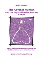 The Crystal Human and the Crystallization Process Part II