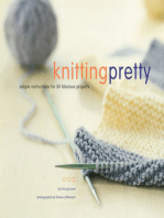 Knitting Pretty: Simple Instructions for 30 Fabulous Projects